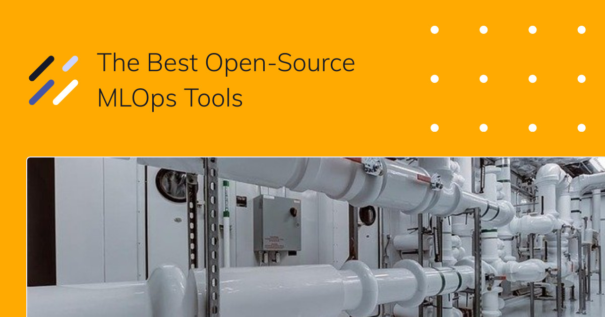 The Best Open-Source MLOps Tools You Should Know