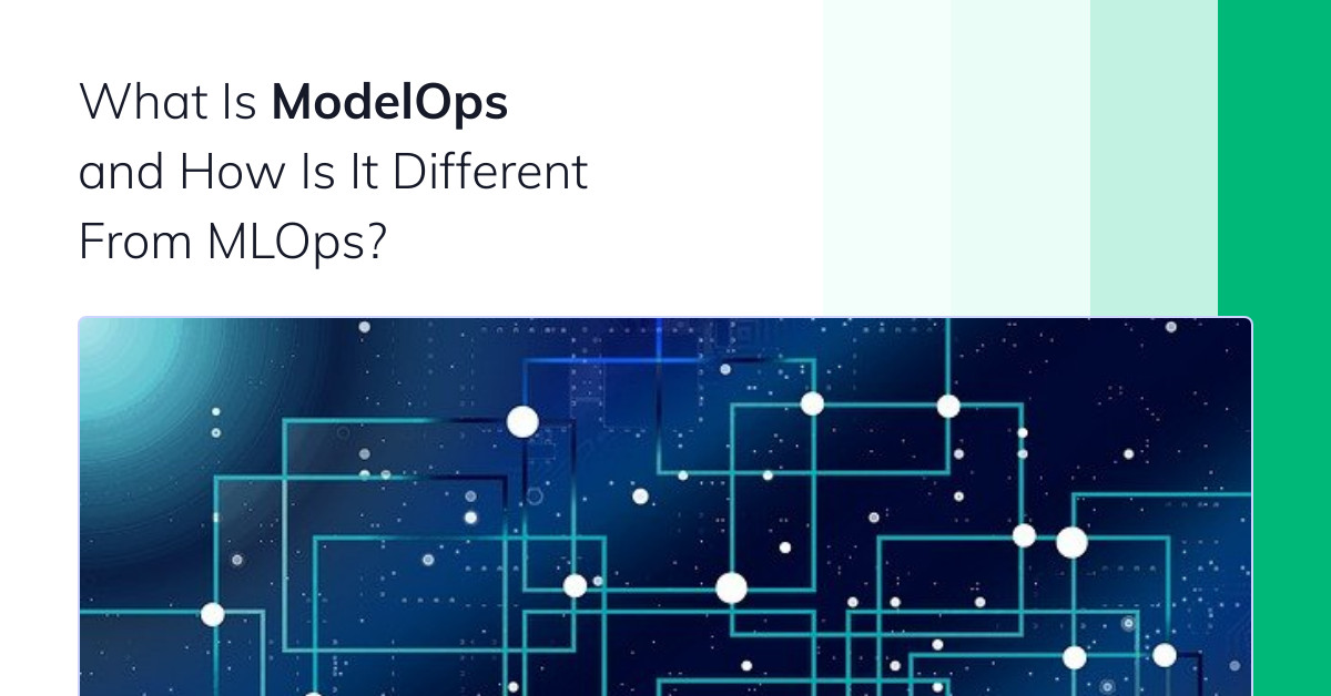 What Is ModelOps and How Is It Different From MLOps?