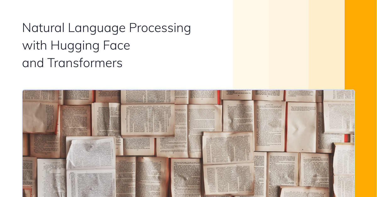 Natural Language Processing with Hugging Face and Transformers